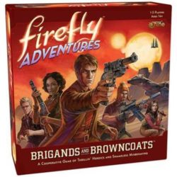 Firefly Adventures Brigands Browncoats