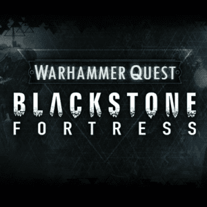 Warhammer Quest/Blackstone Fortress