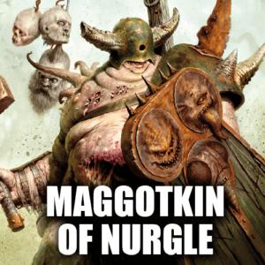 Maggotkin of Nurgle